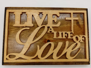 Live a Life of Love Plaque - Kripp's Kreations