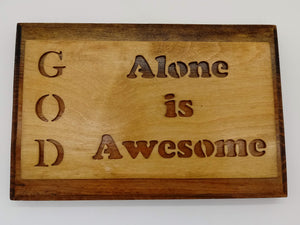 God Alone is Awesome Plaque - Kripp's Kreations