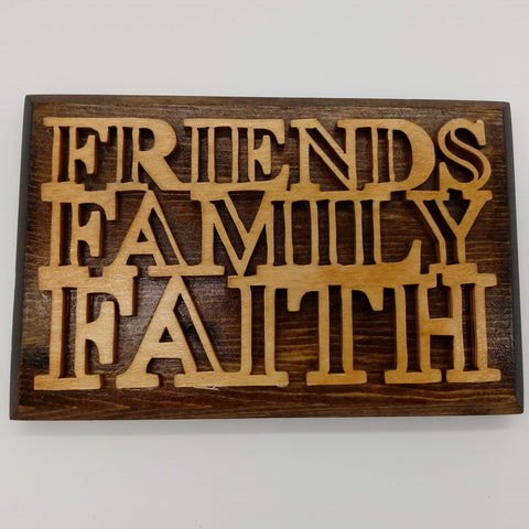 Friends Family Faith Spiritual Plaque - Kripp's Kreations