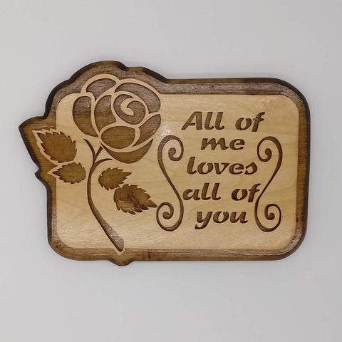 All of Me Loves All of You Flower Plaque - Kripp's Kreations