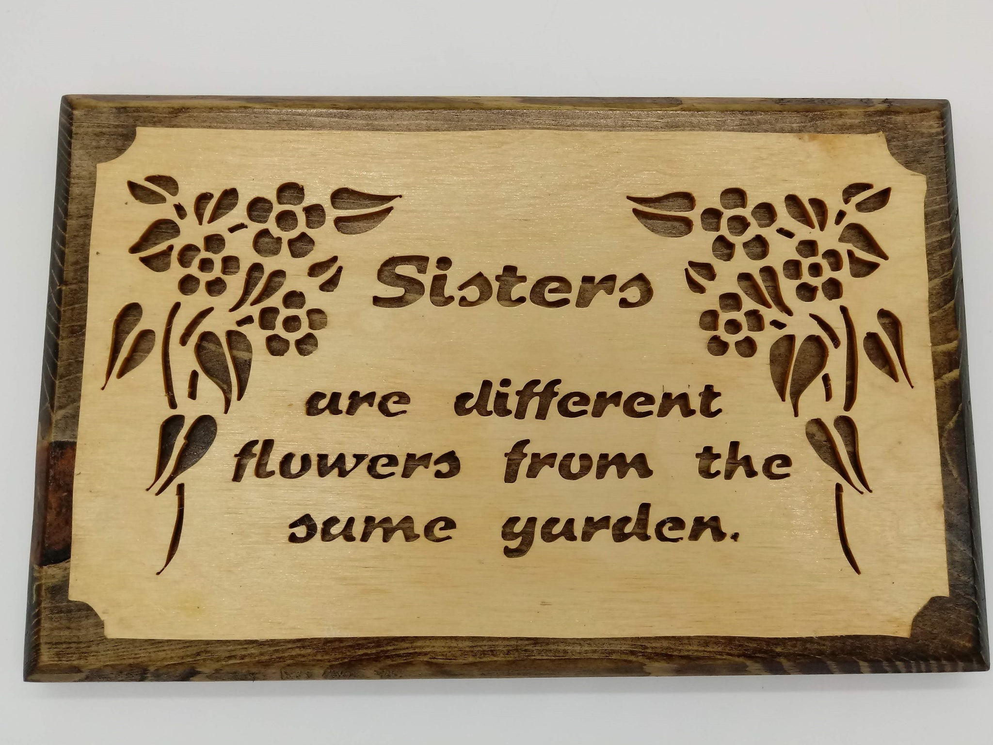 Sisters Different Flowers Same Garden - Kripp's Kreations