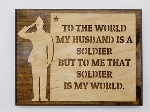 Soldier Husband My World Wall Plaque - Kripp's Kreations