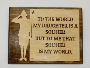Soldier Daughter My World Wall Plaque - Kripp's Kreations