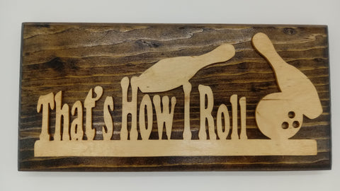 How I Roll Bowling Plaque - Kripp's Kreations