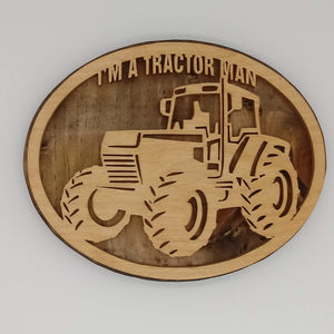 I'm a Tractor Man Plaque - Kripp's Kreations