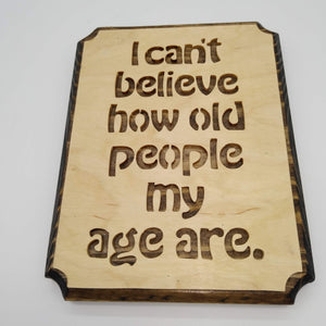 How Old People My Age Are