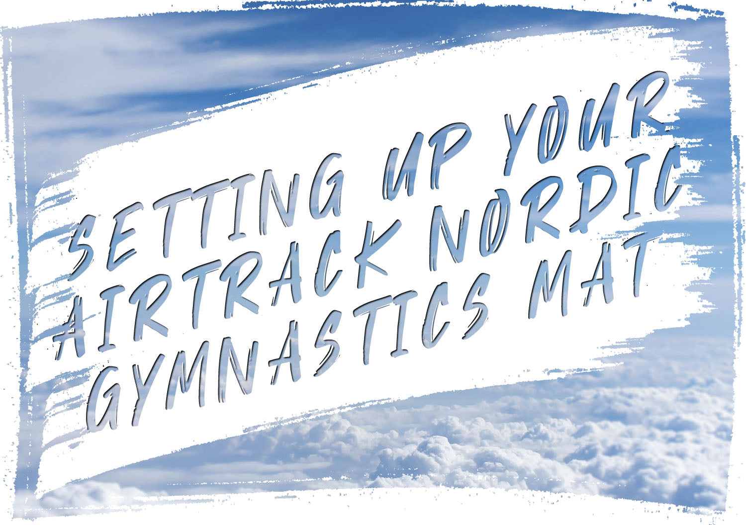 Setting up your AirTrack Nordic gymnastics mat
