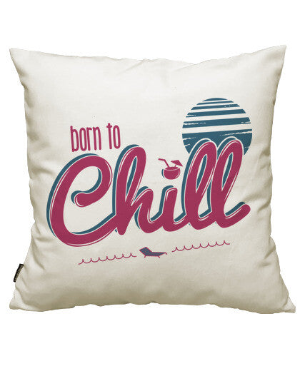 fundas cojines born to chill, talla 50 x 50
