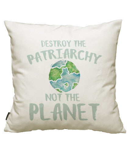 fundas cojines destroy the patriarchy not the planet, talla 50 x 50