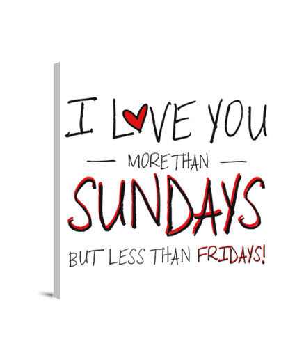 lienzos i love you more than sundays, talla 40 x 40
