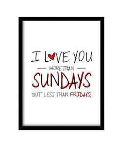 cuadros i love you more than sundays, talla 30 x 40
