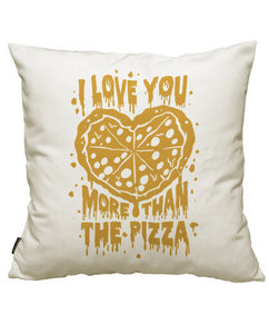 fundas cojines i love you more than the pizza, talla 50 x 50