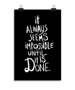 posters it always seems impossible until it is, talla 20 x 30
