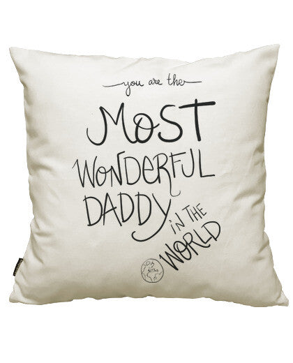fundas cojines most wonderful daddy, talla 50 x 50