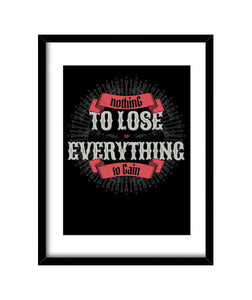 cuadros nothing to lose everything to gain, talla 30 x 40