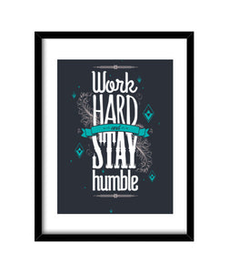 cuadros work hard stay humble, talla 30 x 40