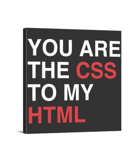 lienzos you are the css to my html, talla 40 x 40