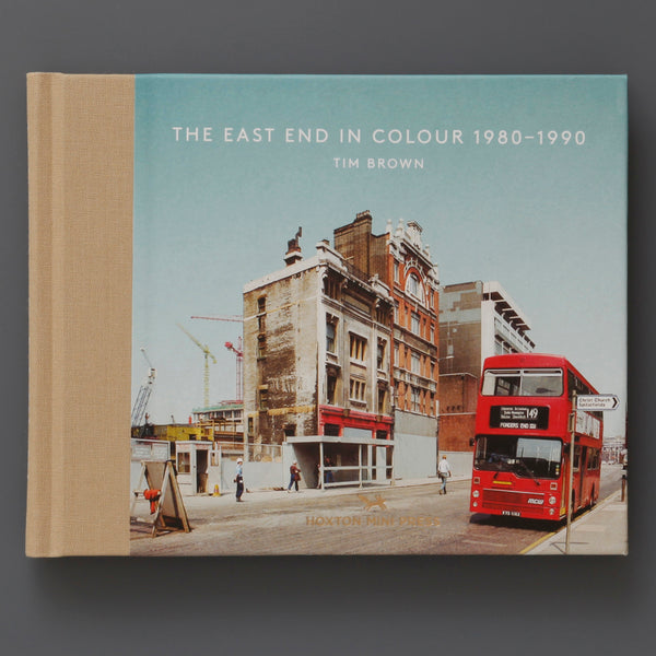 The East End in Colour: 1980 - 1990