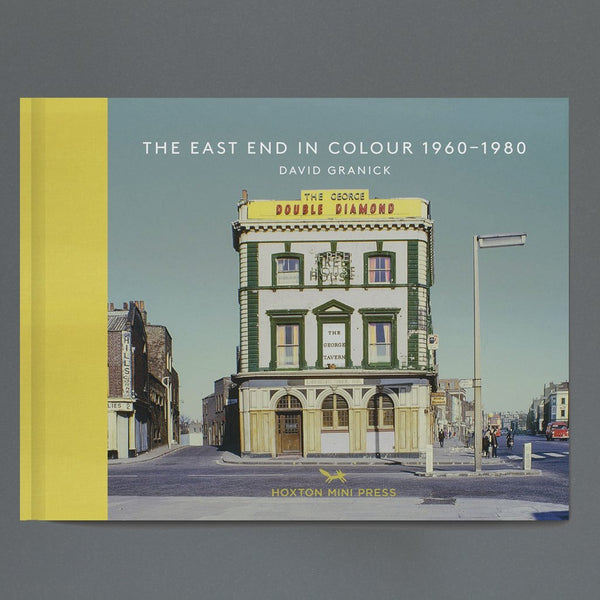 The East End in Colour: 1960 - 1980
