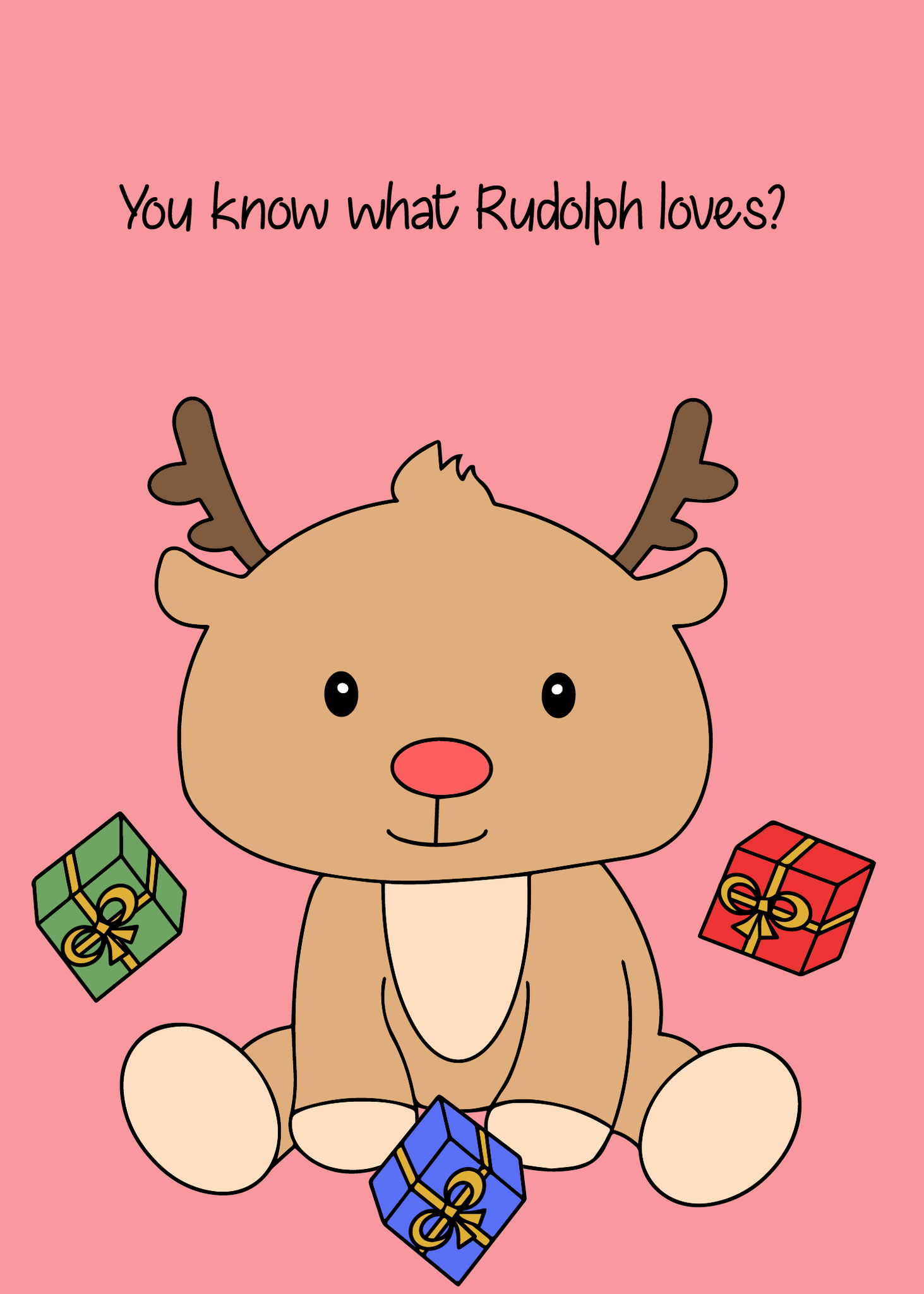 Rudolph Sure Loves...