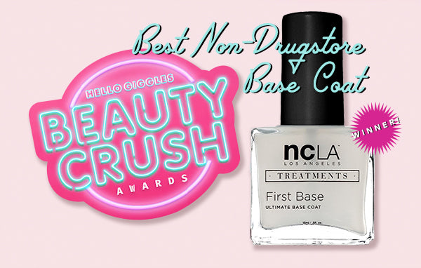 NCLA's First Base WINS the 2019 Hello Giggles Beauty Crush Awards!