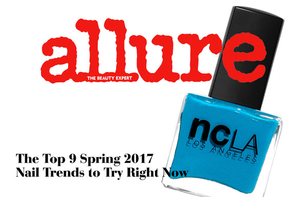 Allure: The Top 9 Spring 2017 Nail Trends to Try Right Now