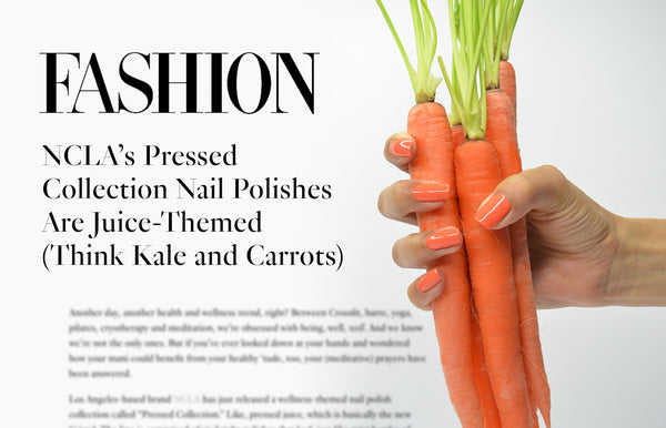 FashionMagazine.com: NCLA's Pressed Collection Nail Polishes Are Juice-Themed (Think Kale and Carrots)