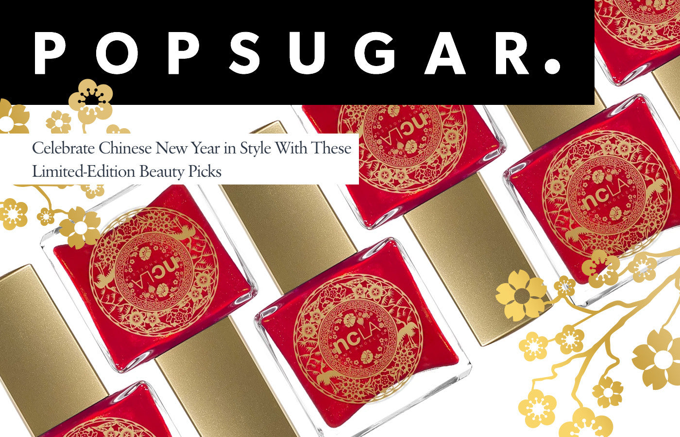 POPSUGAR: Celebrate Chinese New Year in Style With These Limited-Edition Beauty Picks