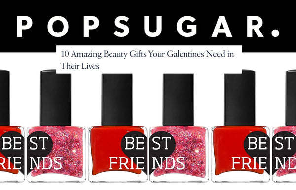 POPSUGAR: 10 Amazing Beauty Gifts Your Galentines Need in Their Lives
