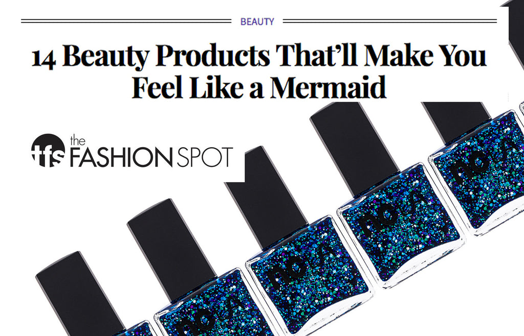 The Fashion Spot: 14 Beauty Products That'll Make You Feel Like a Mermaid