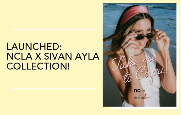 LAUNCHED: NCLA x Sivan Ayla Collection!