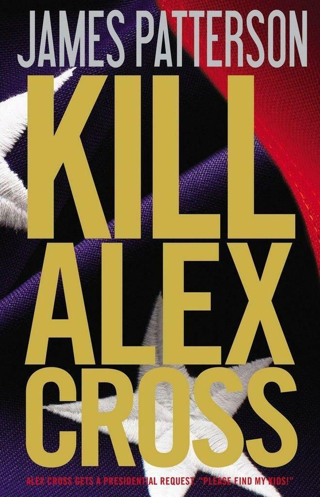 Kill Alex Cross By James Patterson Hardcover