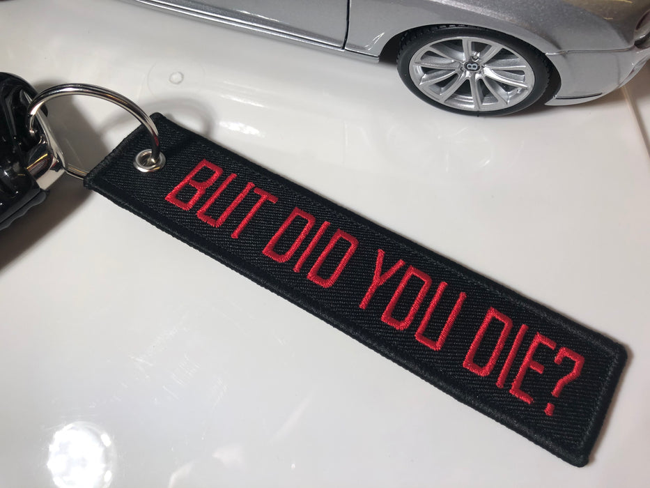 *BUT DID YOU DIE?* Fabric Keyring Accessory - Diversion Stores Car Parts And Modificaions