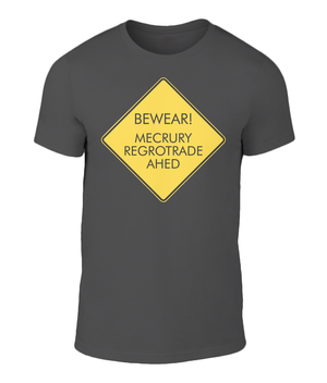 Open image in slideshow, MERCURY RETROGRADE ROAD SIGN T-SHIRT - UNISEX