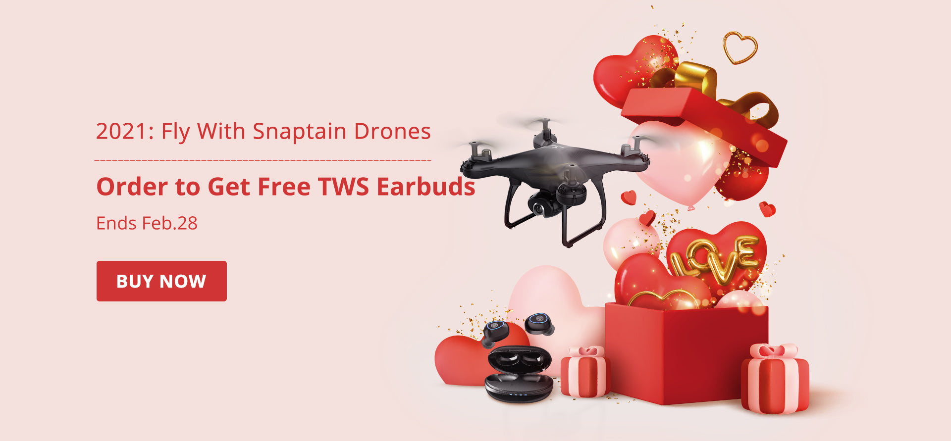 snaptain drone 2021 Valentine's Day Promotion