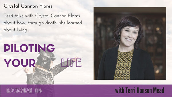 Piloting Your Life podcast episode featuring Seattle end-of-life doula Crystal Flores