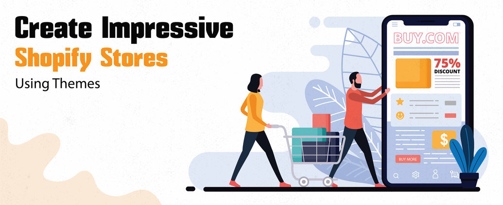 Create Impressive Shopify Stores Using Themes