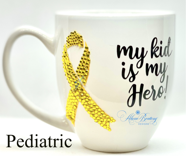My kid is a HERO!  Pediatric Cancer Coffee / Tea cup, Bling Coffee Cup,