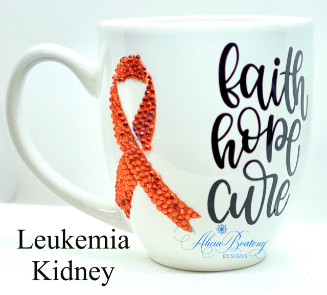 Faith, Hope, Cure, Leukemia / Kidney Coffee / Tea cup, Bling Coffee Cup,