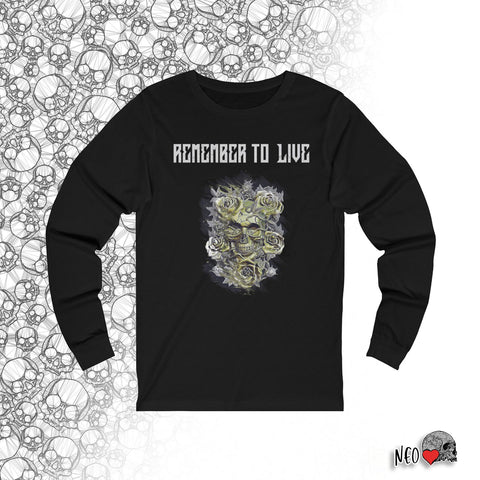 Remember to Live Long Sleeve Tee - NeoSkull