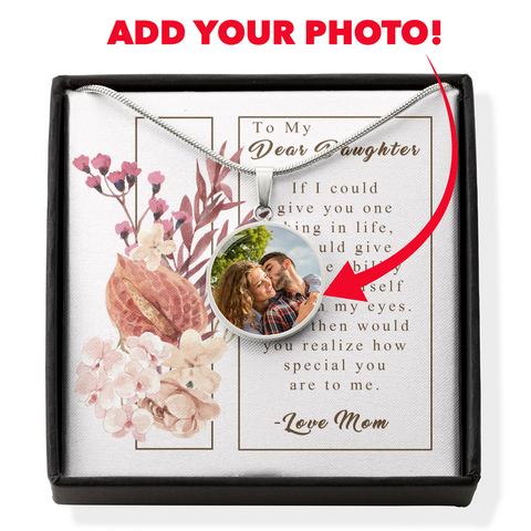 To My Dear Daughter - Through My Eyes - Custom Photo Necklace