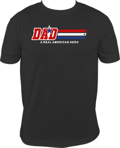 Dad - A Real American Hero - T-Shirt