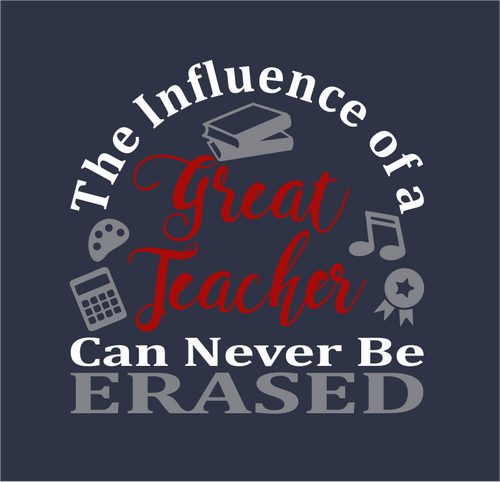 The Influence of a Great Teacher Can Never Be Erased - T-Shirt