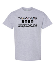 Load image into Gallery viewer, Teachers 2020 - T-Shirt