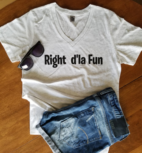 Right d'la Fun V neck