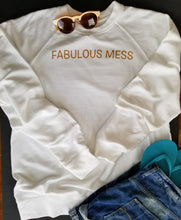 Load image into Gallery viewer, 'Fabulous Mess' Sweatshirt