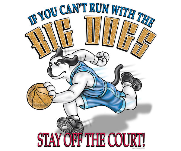 Run With The Big Dogs Basketball T-Shirt