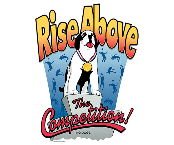 Rise Above The Competition T-Shirt