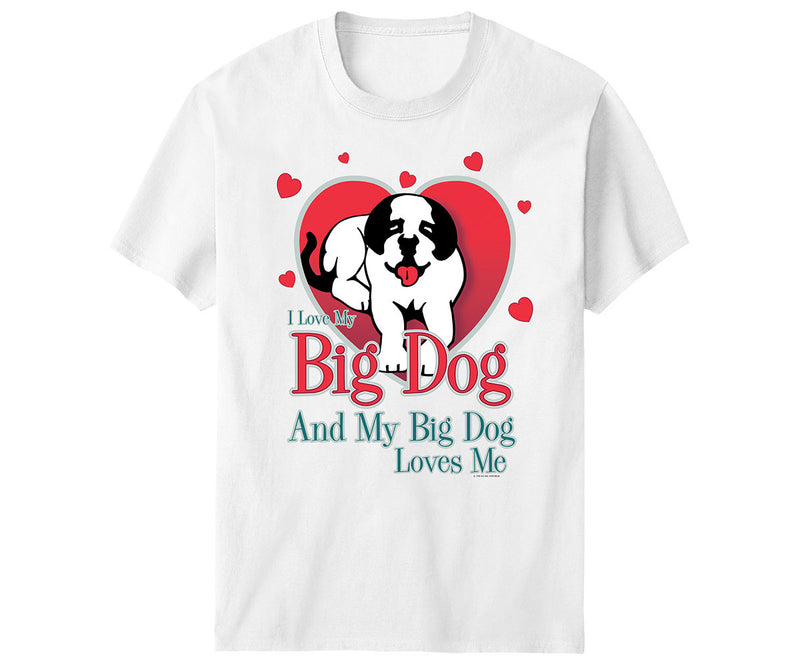 I Love My Big Dog T-Shirt