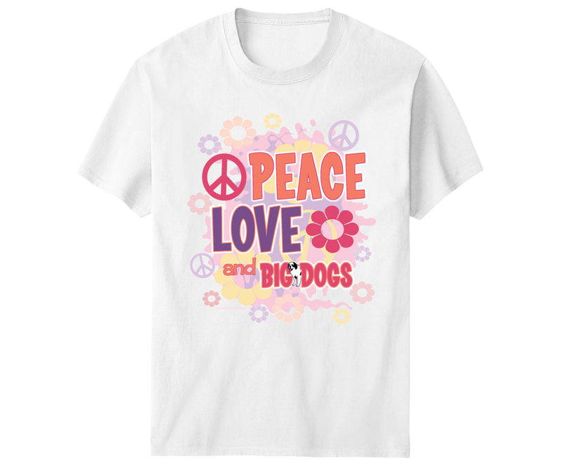Peace Love And Big Dogs T-Shirt